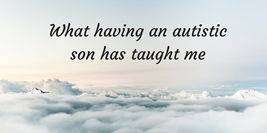 What having an autistic son has taught me